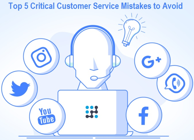 Critical Customer Service Mistakes