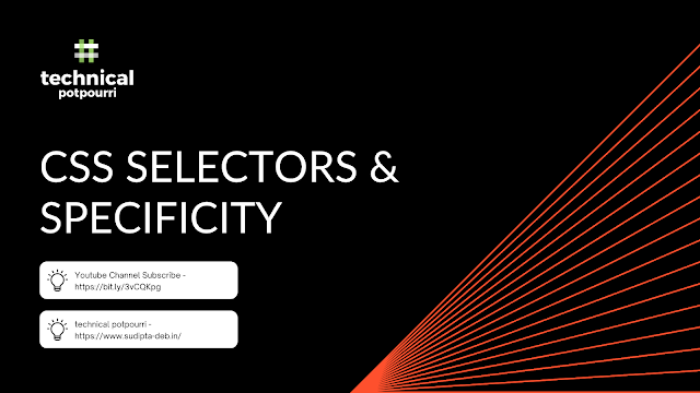 Understand Basic CSS Selectors and Specificity - Part 2 of Fundamental CSS Tutorial