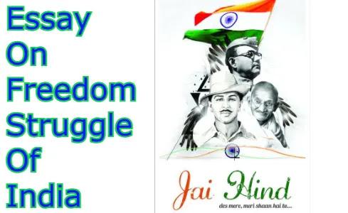 Essay On Freedom Struggle Of India