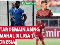 Daftar Pemain Asing Termahal Liga 1 Indonesia Terupdate