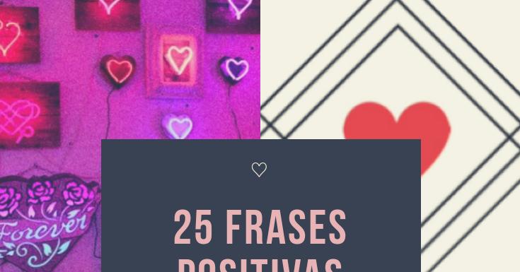 Frases Positivas Para 2019: Imagenes Bonitas Y Pensamientos Positivos: 25 Frases