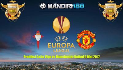 AGEN BOLA - Prediksi Celta Vigo vs Manchester United 5 Mei 2017