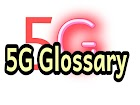 5G glossary learn about this