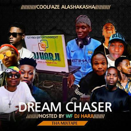 MIXTAPE: WF DJ Harji X Cool Faze – Dream Chaser Mixtape - mp3made.com.ng
