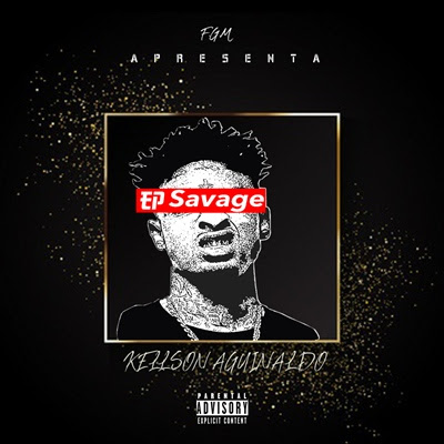 Kellson Aguinaldo - Savage (EP) [DOWNLOAD]