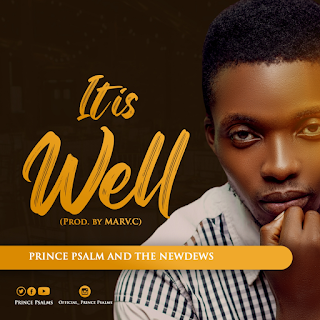 It Is Well Prince Psalms & The Newdew