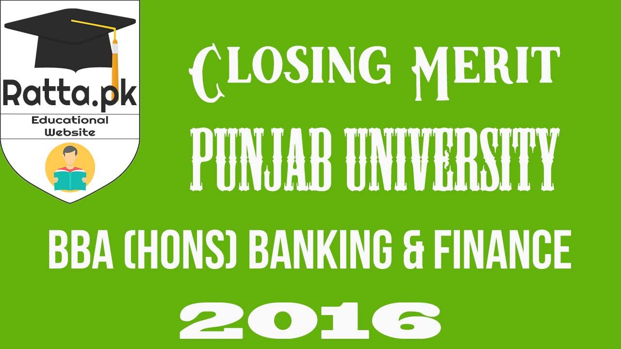 Closing Merit of BBA (Hons) Banking & Finance 2016 Punjab University
