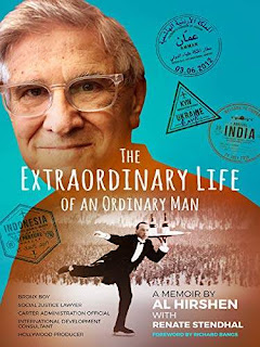 The Extraordinary Life of an Ordinary Man: A Memoir: Bronx Boy, Social Justice Attorney, Carter Administration Official, International Development Official, and Hollywood Producer by Al Hirshen