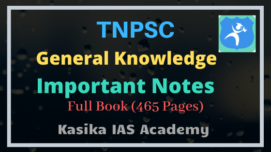 TNPSC General Knowledge Important Notes Released by Kaasika IAS Academy
