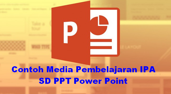 Contoh Media Pembelajaran IPA SD PPT Power Point