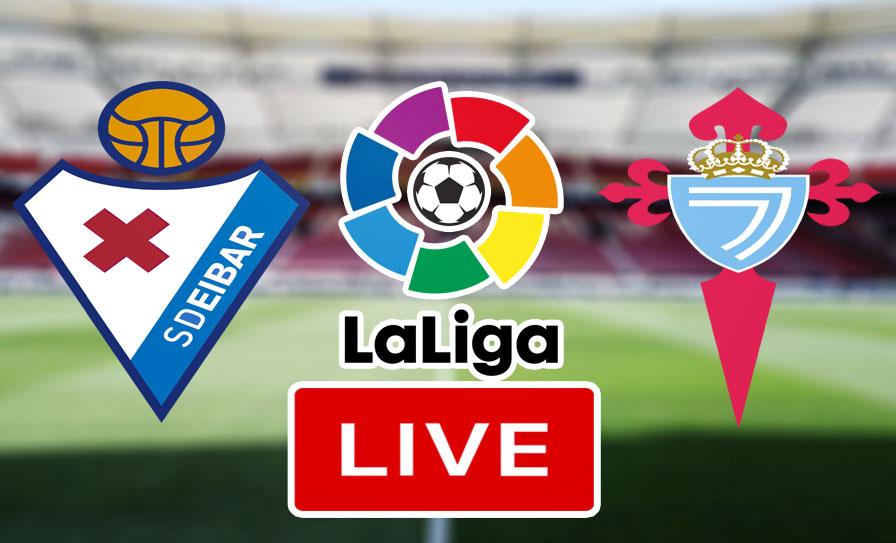 Live Streaming Match Celta Vigo Fc vs Sd Eibar fc Laliga Free