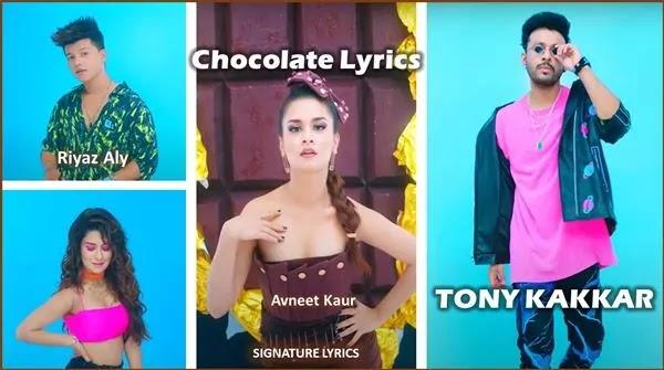 Chocolate Lyrics -Tony Kakkar Ft Riyaz Aly, Avneet Kaur