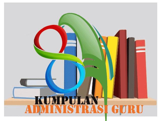 Kumpulan 25 Administrasi Guru Profesional Lengkap