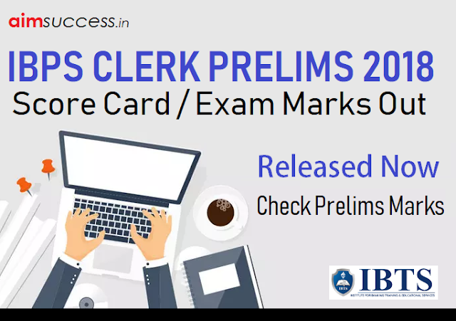 IBPS Clerk Score Card 2018-19, Check Prelims Exam Marks Here!