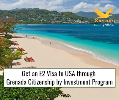 Get an E2 Visa to USA through Grenada Citizenship by Investment Program