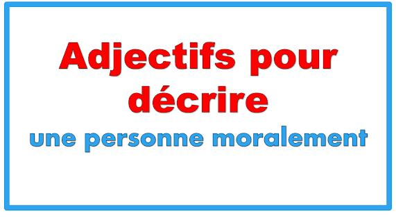 adjectif pour décrire une personne moralement