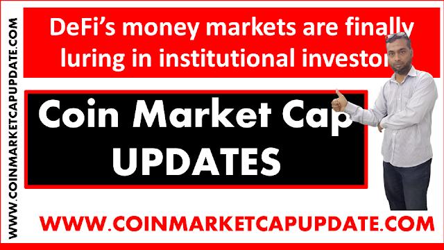 DeFi's money markets are finally luring in institutional investors In Urdu