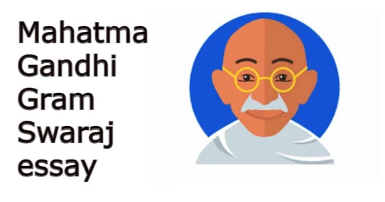 Mahatma Gandhi Gram Swaraj essay