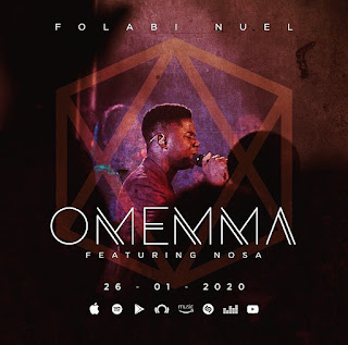 [Audio + Video] Omemma By Folabi Nuel Ft Nosa