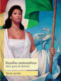 Desafíos Matemáticos libro para el alumno Tercer grado 2017-2018