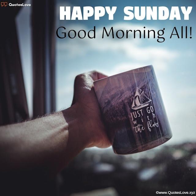 Happy Sunday Good Morning All