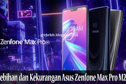 7 kelebihan dan Kekurangan Asus Zenfone Max Pro M2, Worth it Gak Sih?
