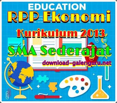 RPP K13 SMA Ekonomi Lengkap Kelas X XI XII Revisi Terbaru || Download-galeriguru