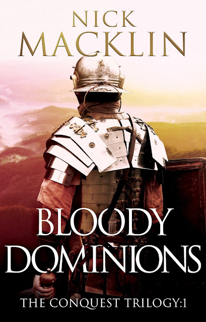 [Blog Tour] 'Bloody Dominions' (The Conquest Trilogy, Book 1) By Nick Macklin #HistoricalFiction