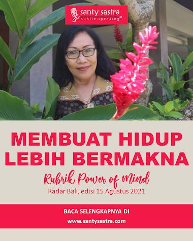 Rubrik Power of Mind Radar Bali : Membuat Hidup Lebih Bermakna