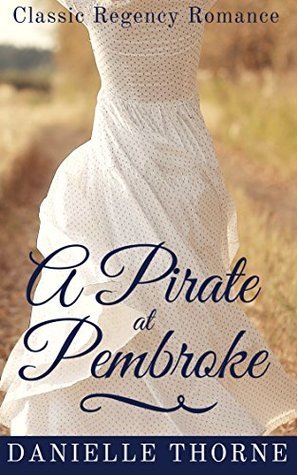 Heidi Reads... A Pirate at Pembroke by Danielle Thorne