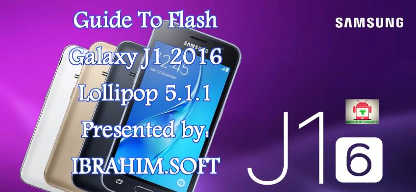 How to Flash Samsung Galaxy J1 2016 J120F J120H J120M Lollipop 5 1 1
