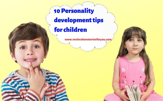 10 Personality development tips for children