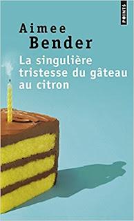 La singulière tristesse du gâteau au citron  – Aimee Bender