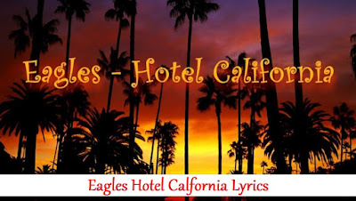 Hotel To California Lyrics Eagles