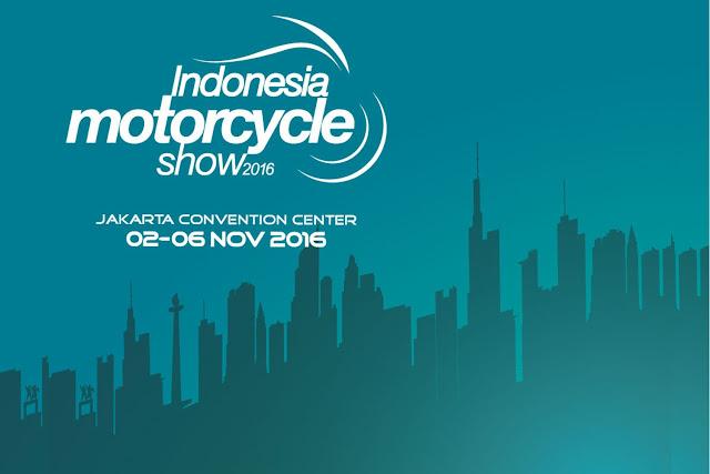 Pameran Indonesia Motorcycle Show 2016 Di JCC Senayan, 2 - 6 November 2016, Jangan Ketinggalan Yaa.