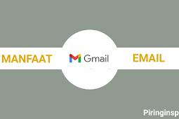 6 Manfaat Email Yang Bisa Digunakan Setiap Hari