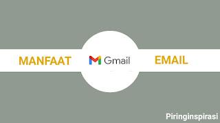 Manfaat Email Pada Kehidupan Sehari-hari