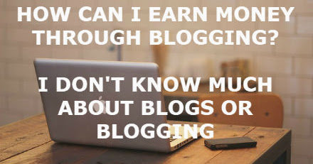 How Can I Earn Money Through Blogging?
