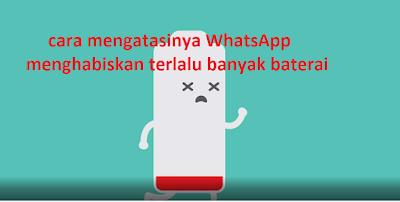 WhatsApp menghabiskan terlalu banyak baterai, Begini cara mengatasinya