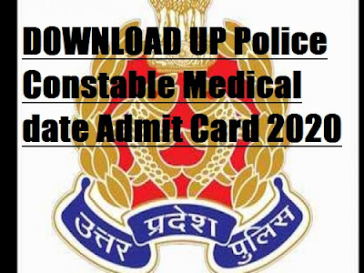DOWNLOAD UP Police Constable Medical Test date Admit Card 2020 | Medical Test Admit Card 2020