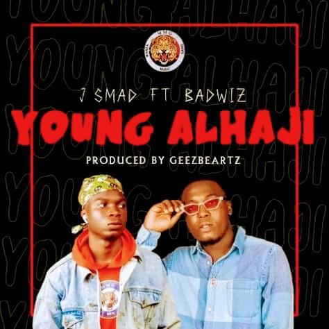 Jsmad ft Badwiz-young Alhaji-(prod by Geezbeatz)-mp3