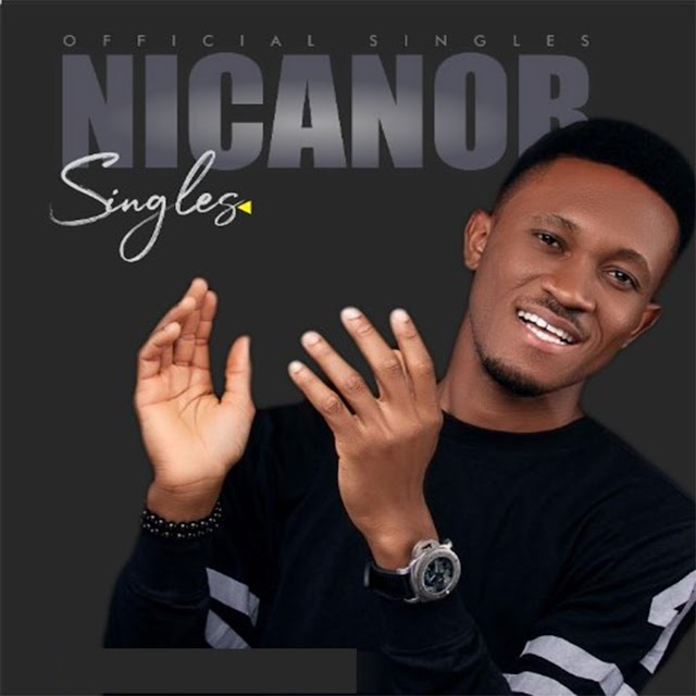 DOWNLOAD MP3: Nicanor Releases New EP Titled SINGLES [@nicanorbenedict]