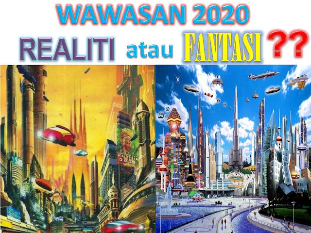 Wawasan 2020 : Fantasi atau realiti
