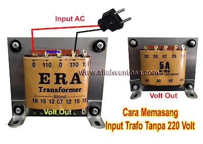 Cara Memasang Input Trafo Tanpa Tegangan 220 Volt