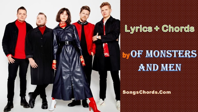 Chords and Lyrics by Of Monsters and Men