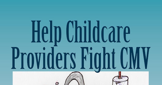 FREE Resources to Help Childcare Providers Fight CMV--Protect Newborns from #1 Birth Defects Virus