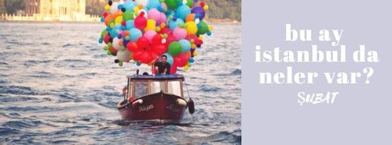Öneri | Şubat Ayında İstanbulda Neler Var?