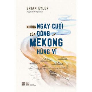 Những Ngày Cuối Của Dòng Mekong Hùng Vĩ ebook PDF-EPUB-AWZ3-PRC-MOBI