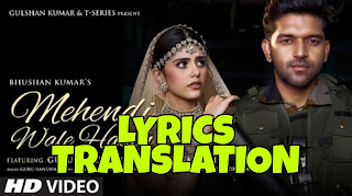 Mehendi Wale Haath Lyrics in English | With Translation | – Guru Randhawa