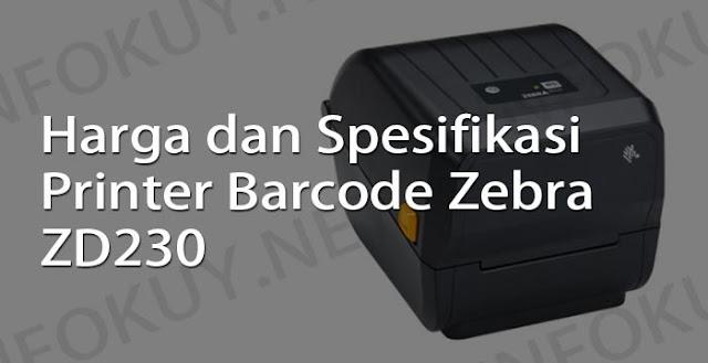 harga dan spesifikasi printer barcode zebra zd230